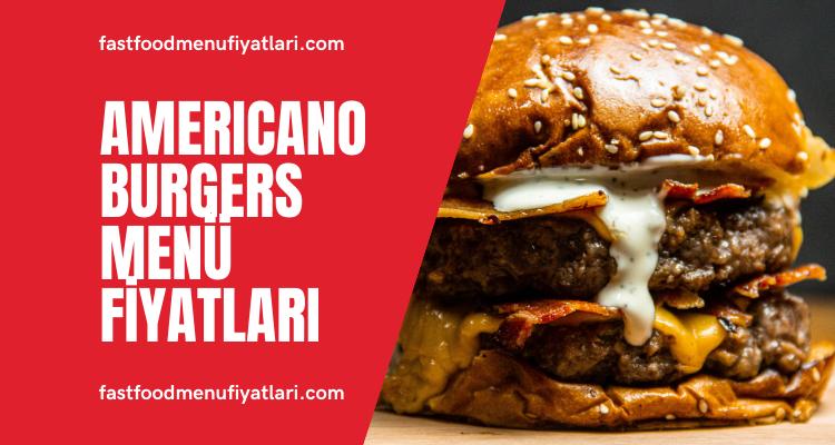 Americano Burgers Menü Fiyatları