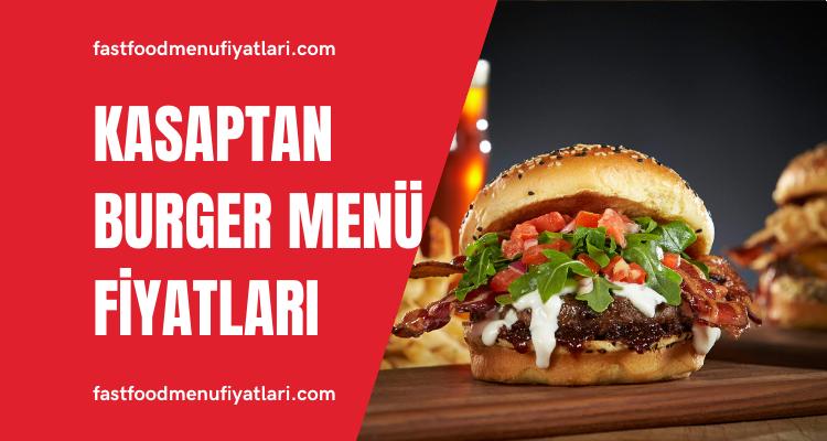 Kasaptan Burger Menü Fiyatları