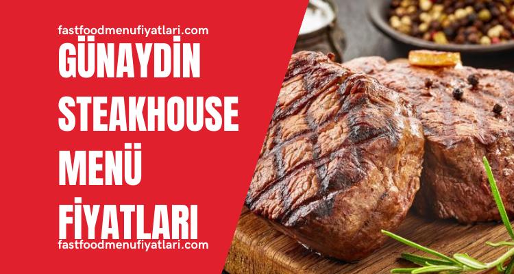 Günaydin Steakhouse Menü Fiyatları